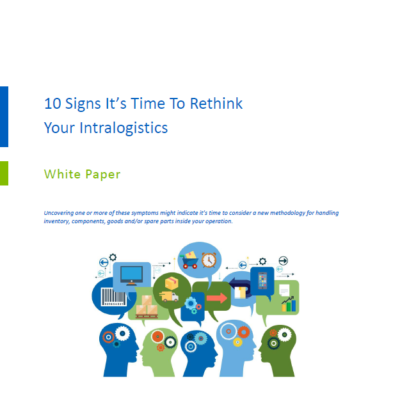 10 Signs Its Time to Rethink Your Intralogistic